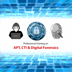 Professional Training on APT, CTI & Digital Forensics