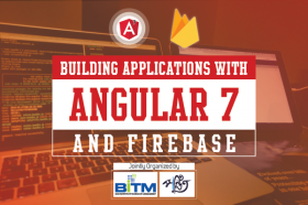 Building Applications with Angular 7 & Firebase.