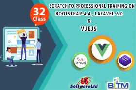 Scratch to Professional Training on Bootstrap-4.4 , Laravel-6.0 & VueJs