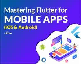 Online Course on Mastering Flutter for Mobile Apps (iOS & Android)